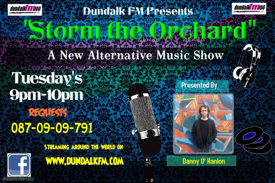 Tune into Storm the Orchard with Danny O' Hanlan on Tuesday from 9.00 pm to 10.00 pm